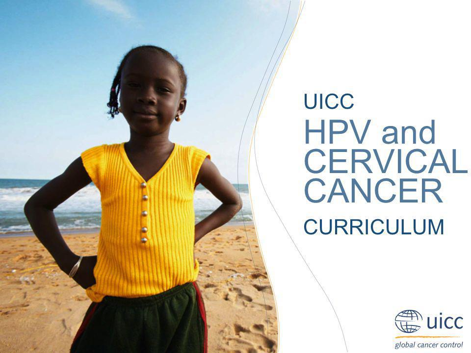 UICC HPV and CERVICAL CANCER CURRICULUM
