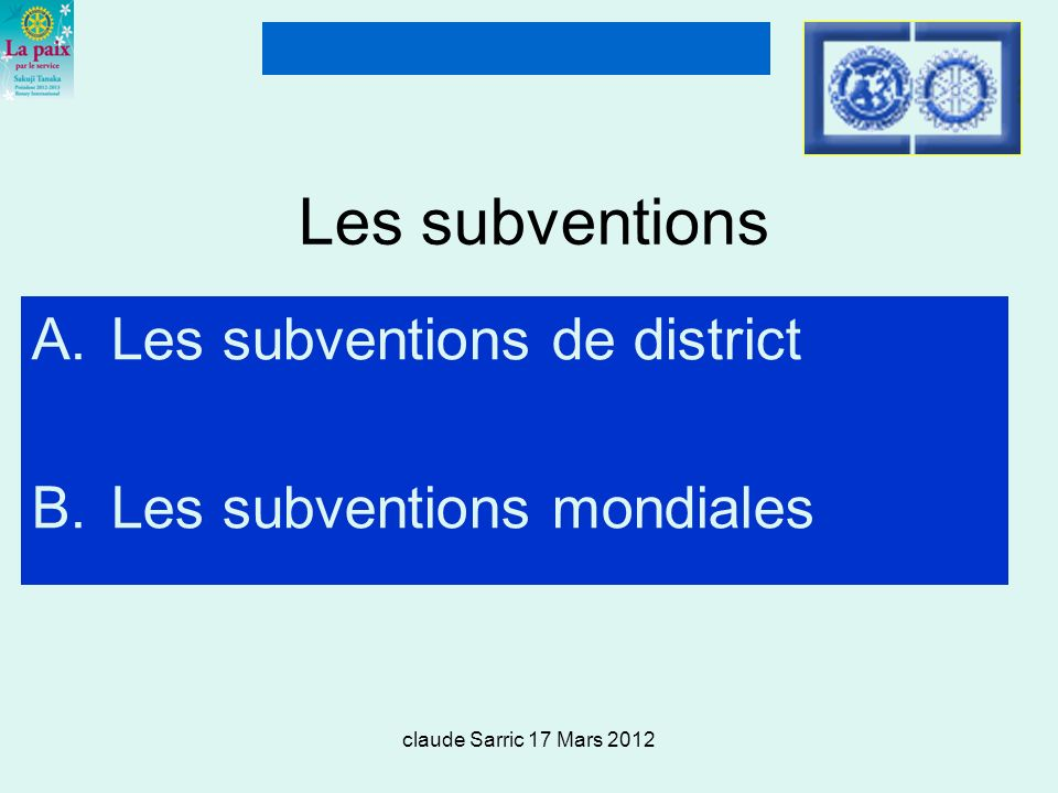 Les subventions Les subventions de district Les subventions mondiales