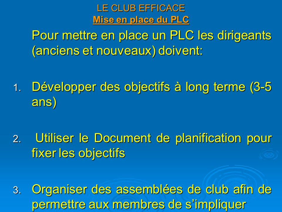 LE CLUB EFFICACE Mise en place du PLC