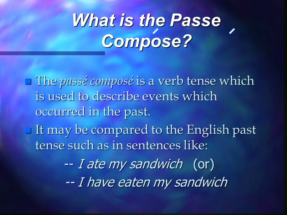 What is the Passe Compose