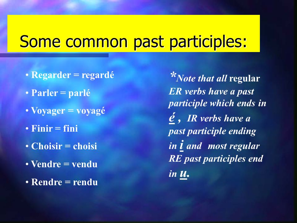 Some common past participles: