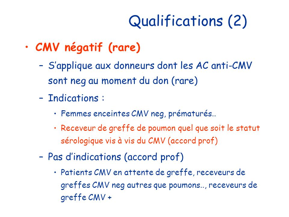 Qualifications (2) CMV négatif (rare)
