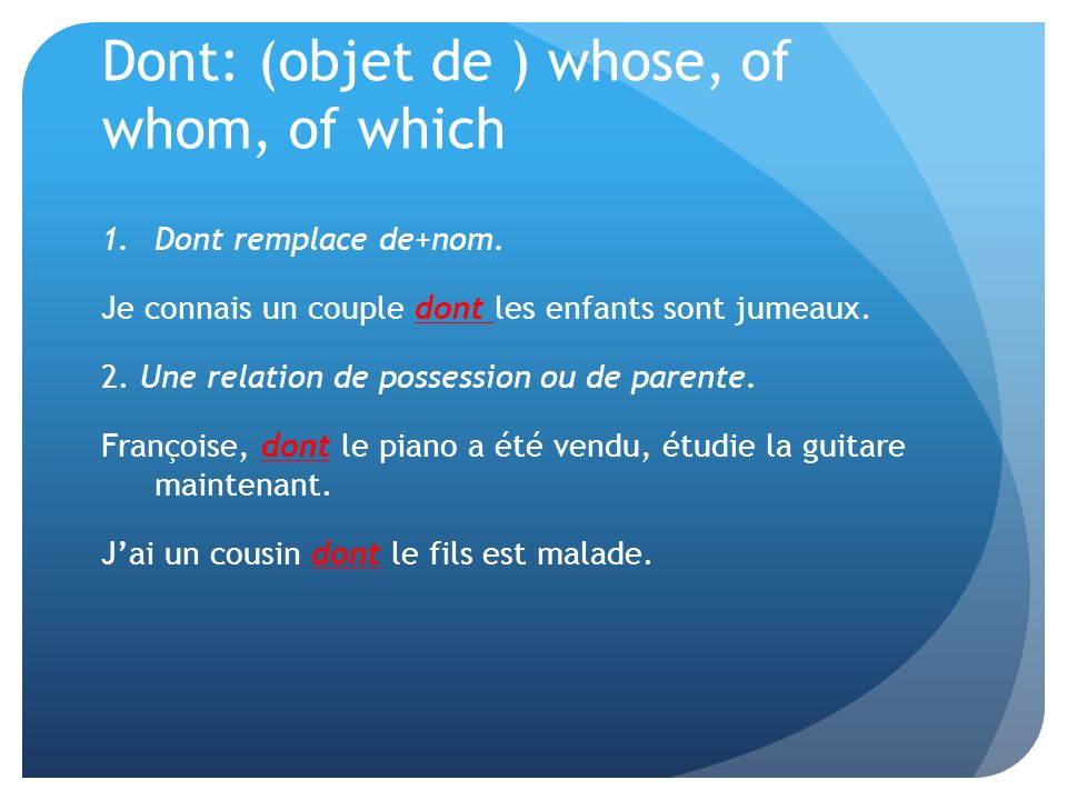 Dont: (objet de ) whose, of whom, of which