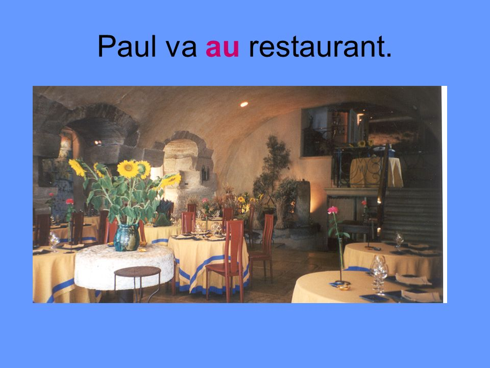 Paul va au restaurant.
