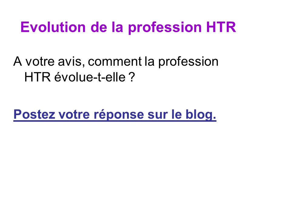 Evolution de la profession HTR
