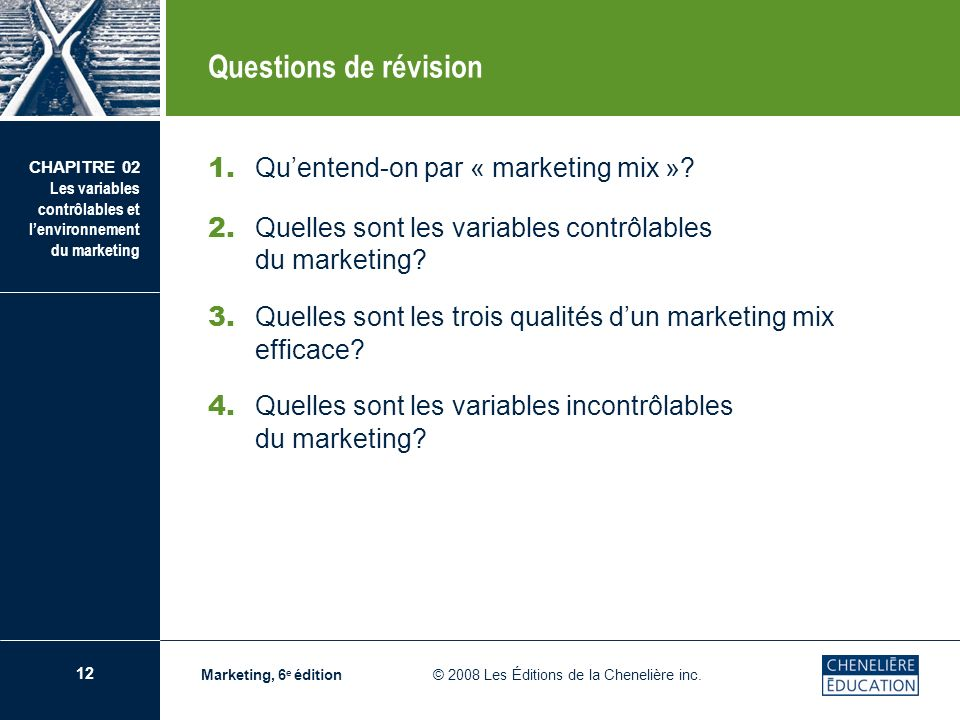 Questions de révision 1. Qu'entend-on par « marketing mix »