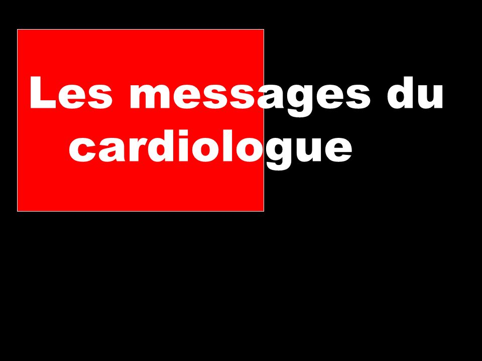 Les messages du cardiologue