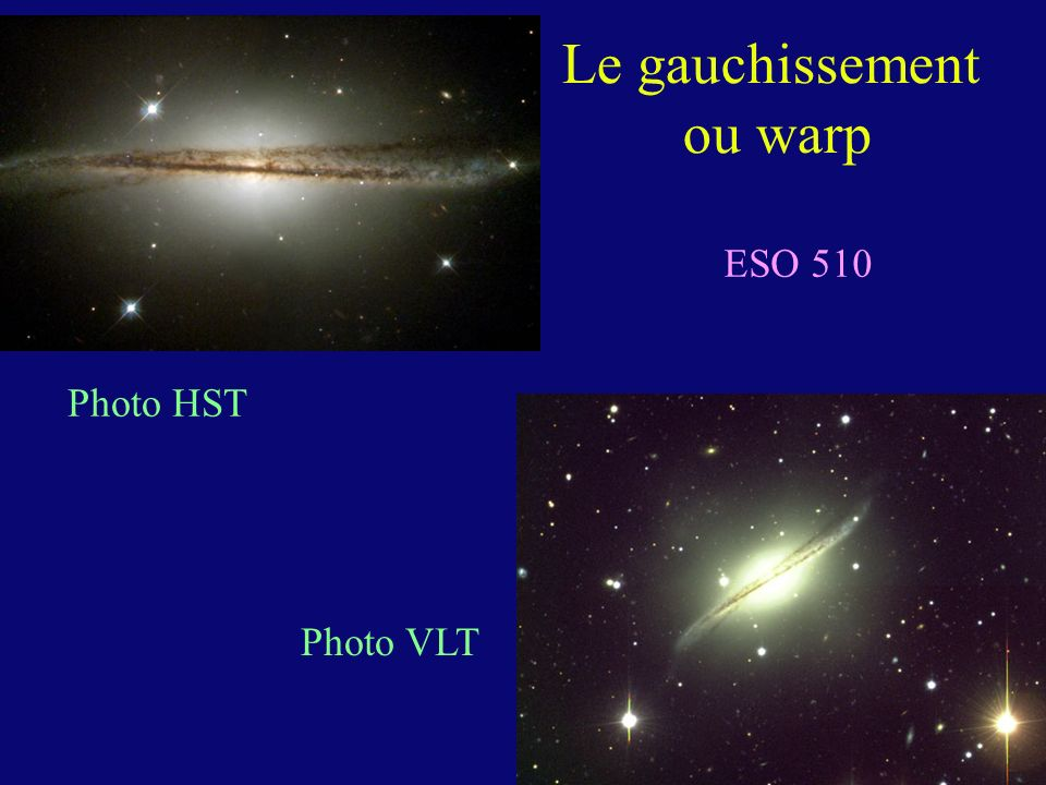 Le gauchissement ou warp ESO 510 Photo HST Photo VLT