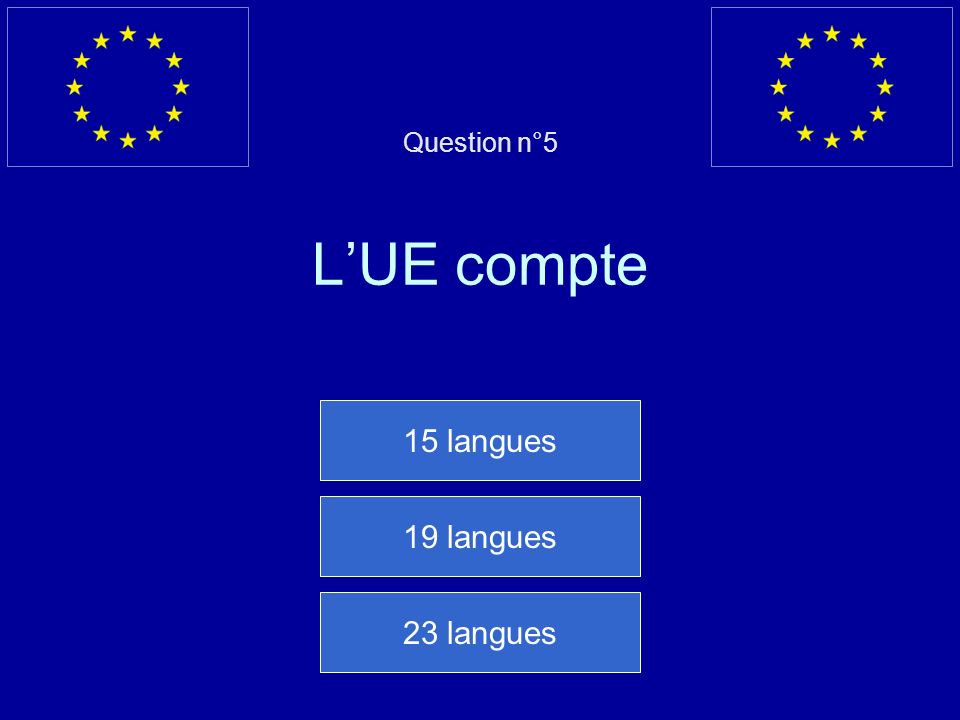 Question n°5 L'UE compte
