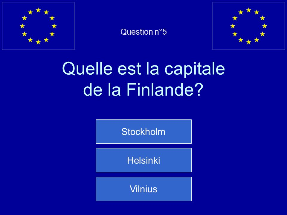 Question n°5 Quelle est la capitale de la Finlande