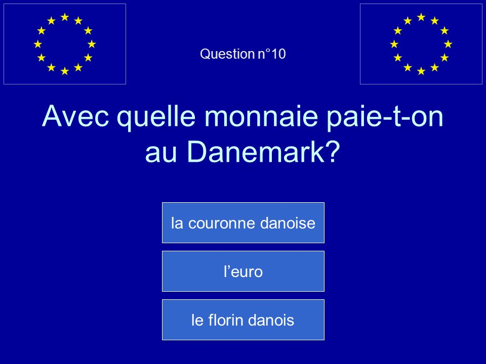 Question n°10 Avec quelle monnaie paie-t-on au Danemark
