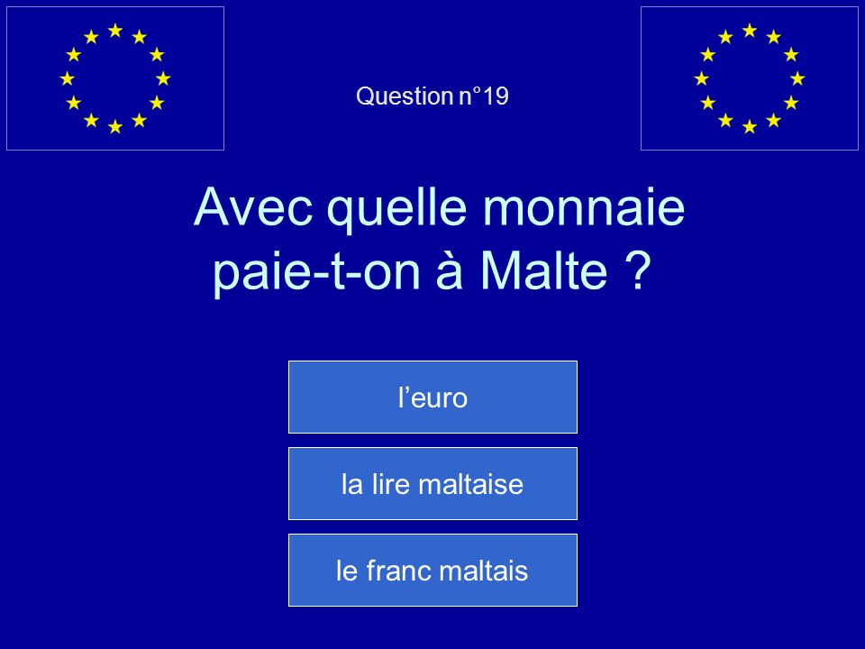 Question n°19 Avec quelle monnaie paie-t-on à Malte