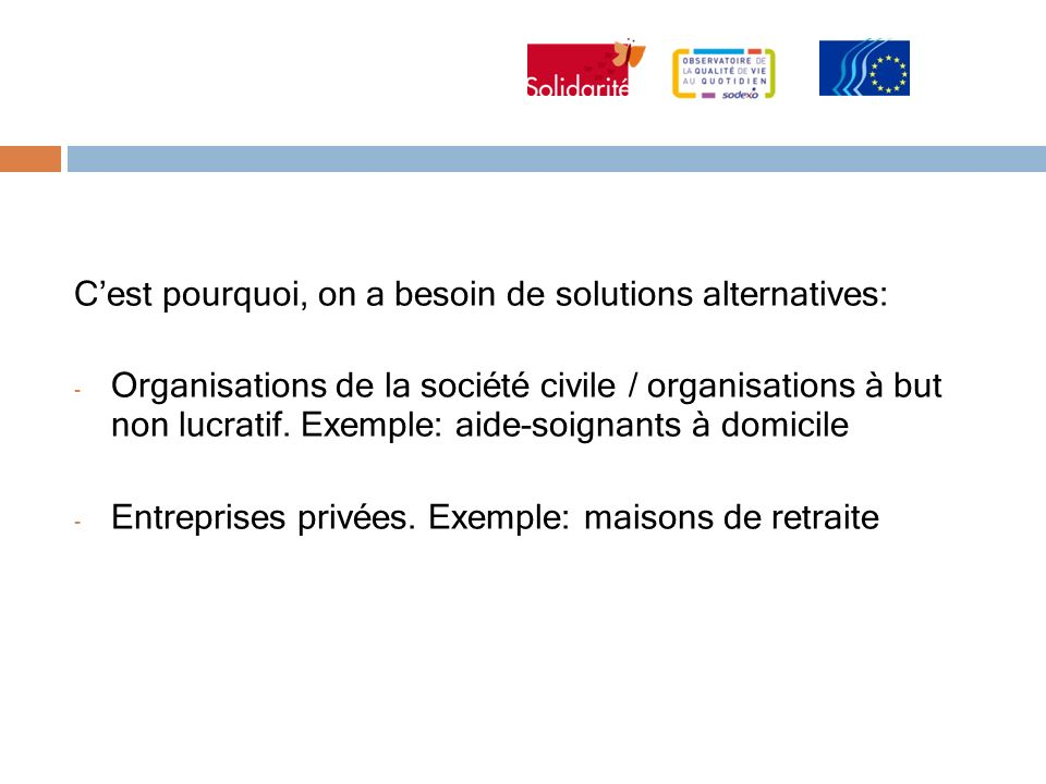 C'est pourquoi, on a besoin de solutions alternatives: