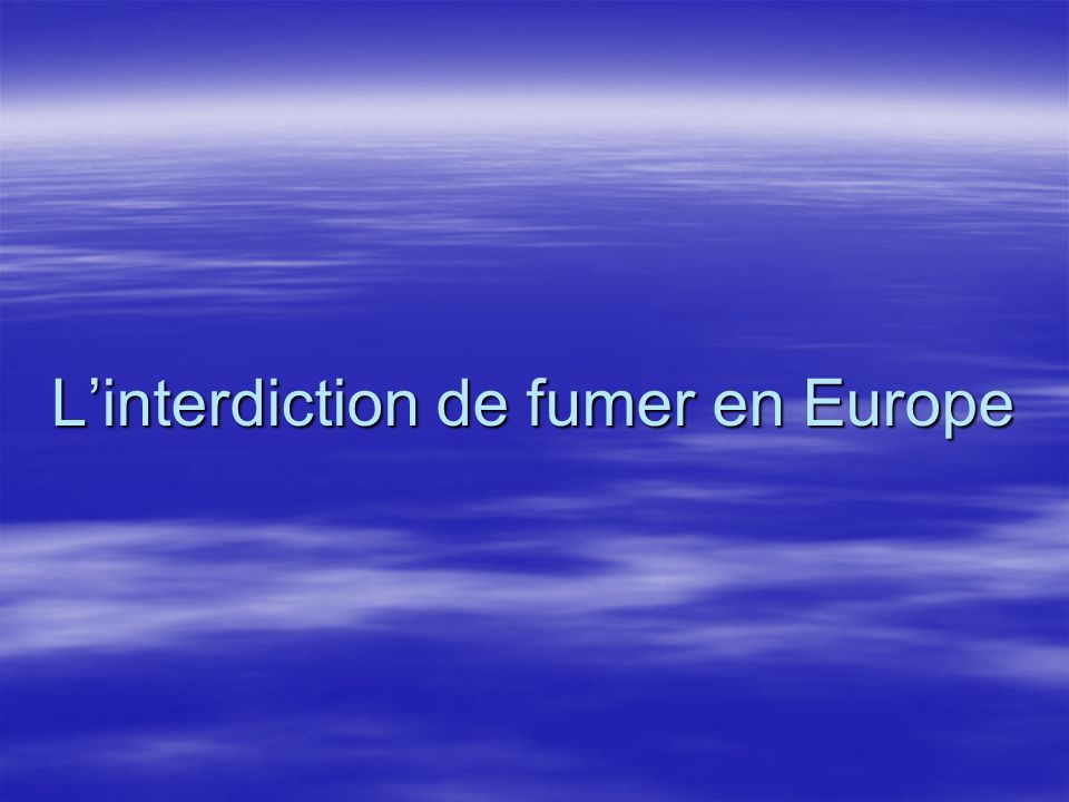 L'interdiction de fumer en Europe