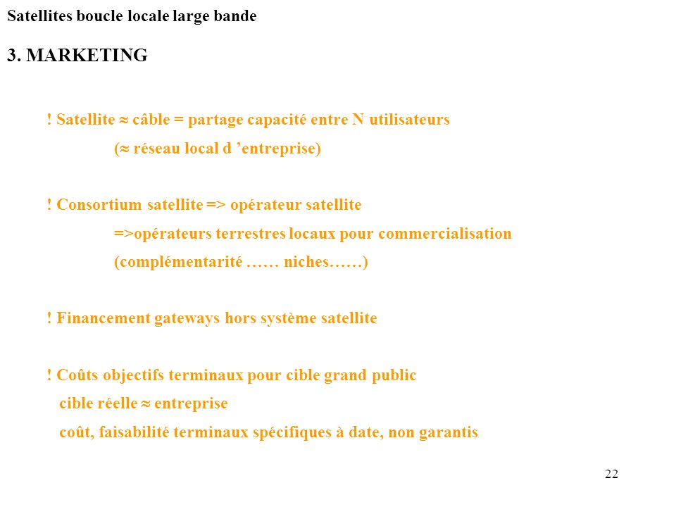 3. MARKETING Satellites boucle locale large bande