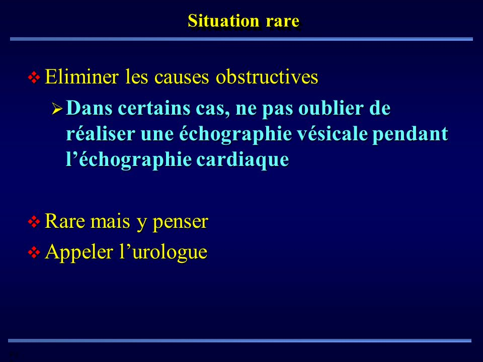 Eliminer les causes obstructives