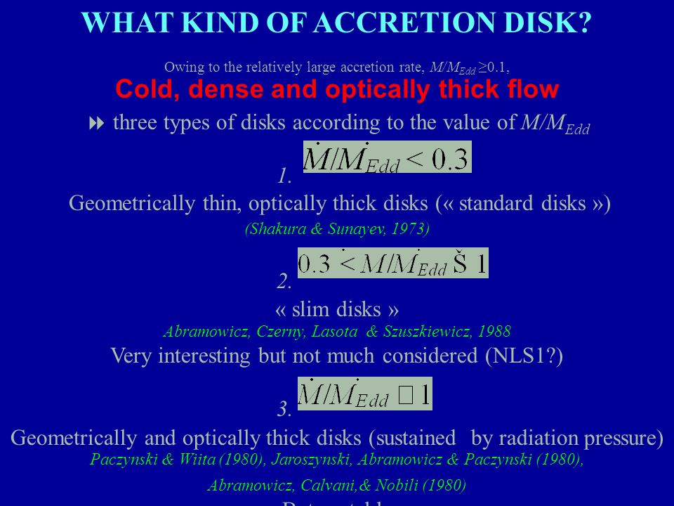 WHAT KIND OF ACCRETION DISK