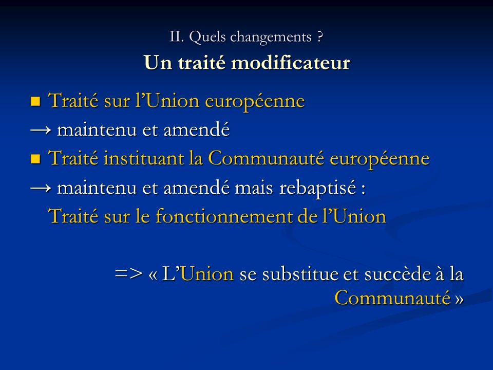 II. Quels changements Un traité modificateur