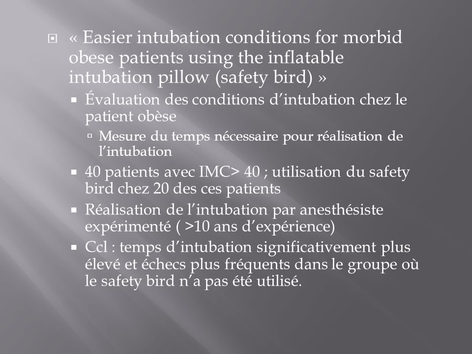 « Easier intubation conditions for morbid obese patients using the inflatable intubation pillow (safety bird) »