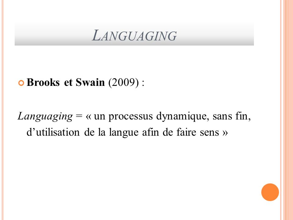 Languaging Brooks et Swain (2009) :