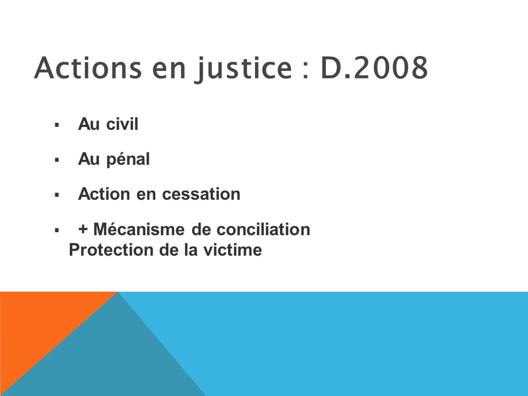 Actions en justice : D.2008 Au civil Au pénal Action en cessation