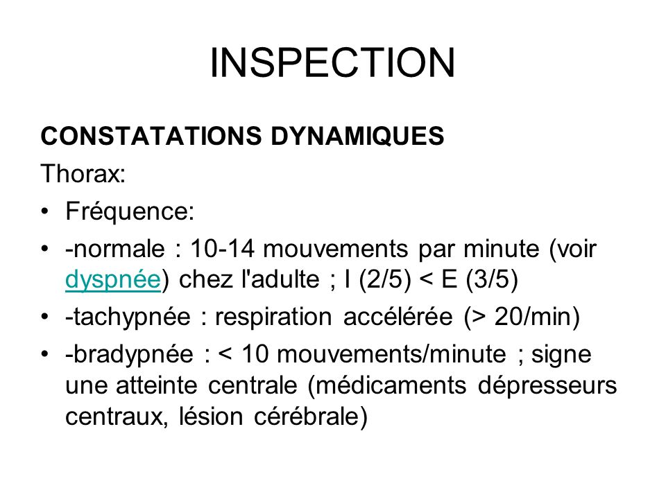 INSPECTION CONSTATATIONS DYNAMIQUES Thorax: Fréquence: