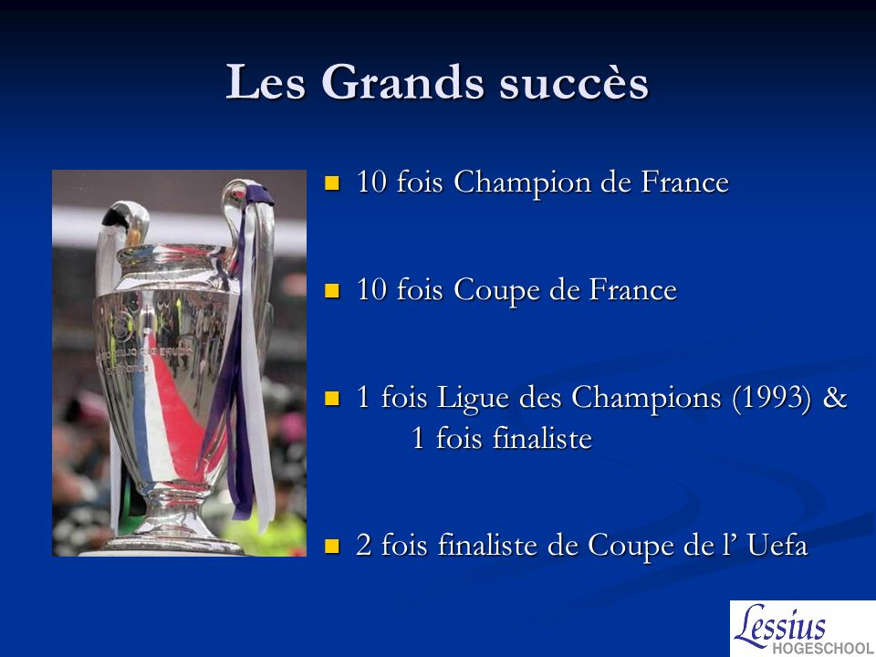 Les Grands succès 10 fois Champion de France 10 fois Coupe de France