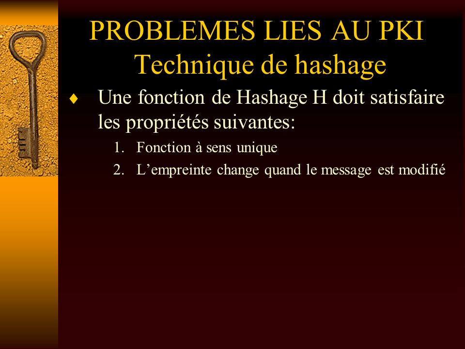 PROBLEMES LIES AU PKI Technique de hashage