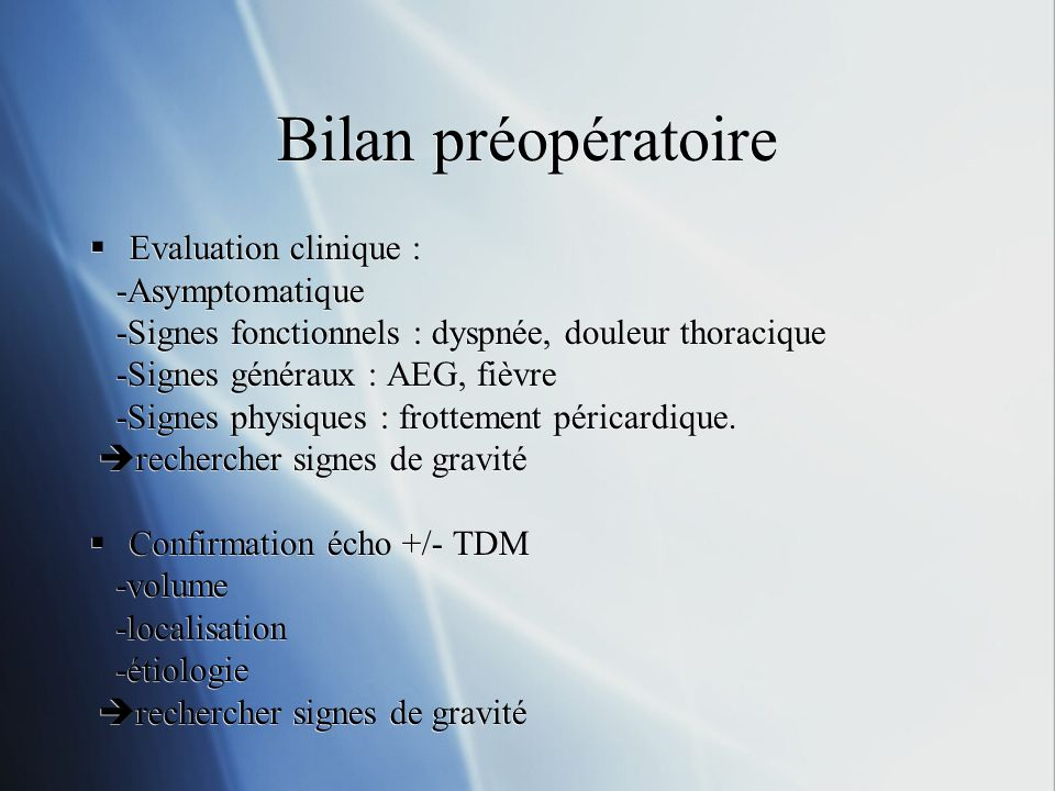 Bilan préopératoire Evaluation clinique : -Asymptomatique