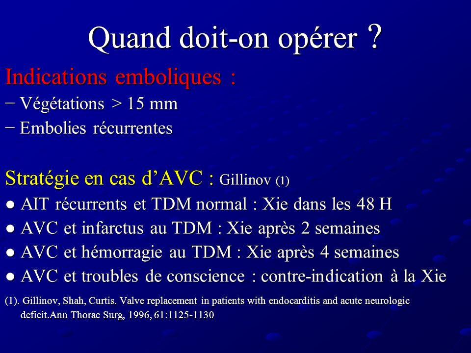 Quand doit-on opérer Indications emboliques :