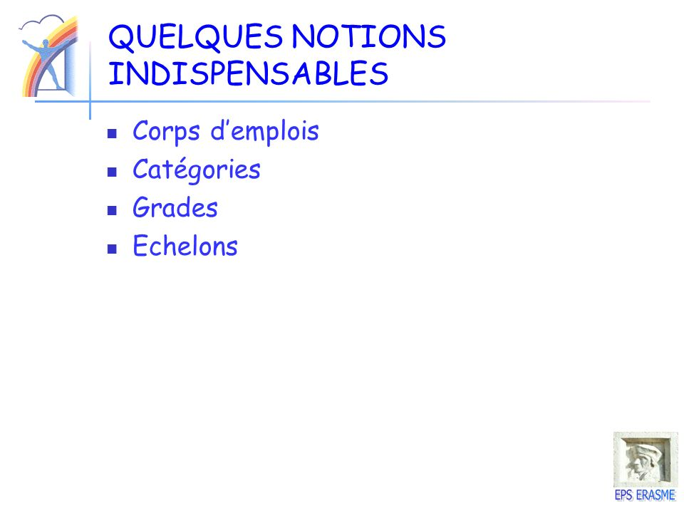 QUELQUES NOTIONS INDISPENSABLES