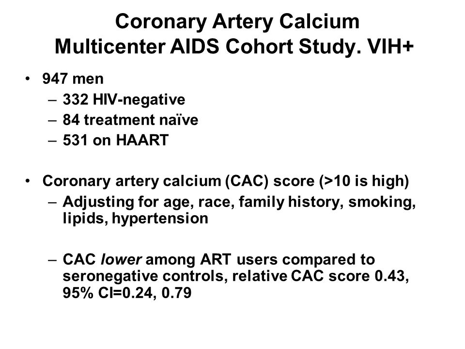 Coronary Artery Calcium Multicenter AIDS Cohort Study. VIH+