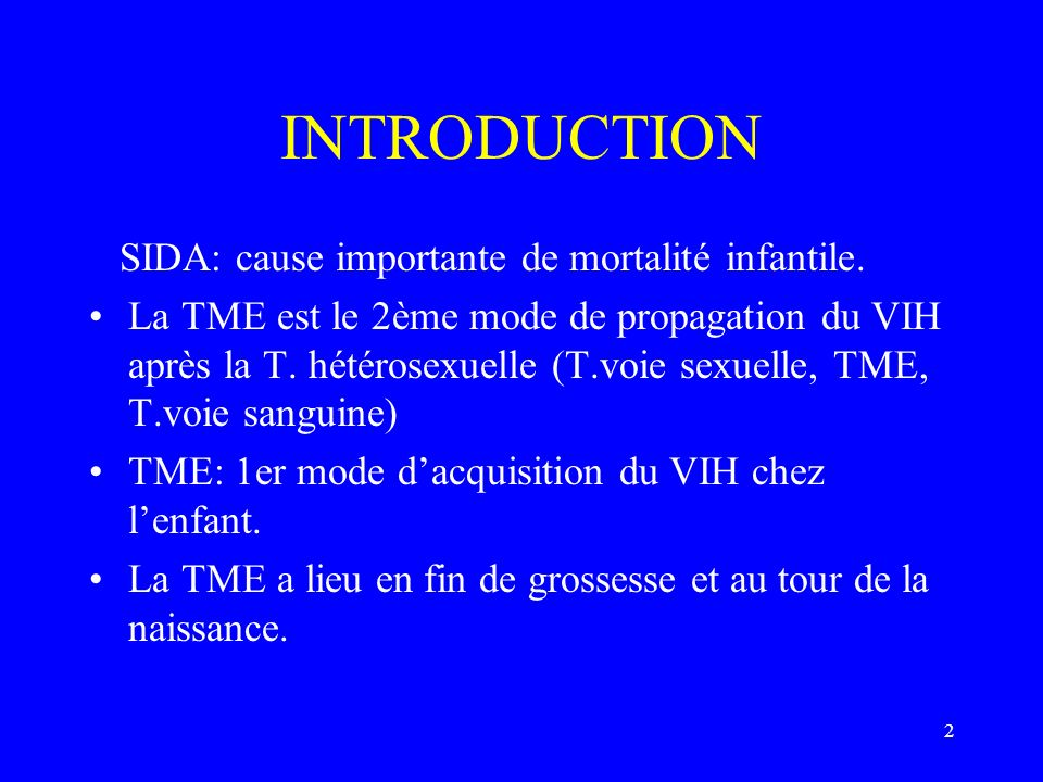 INTRODUCTION SIDA: cause importante de mortalité infantile.
