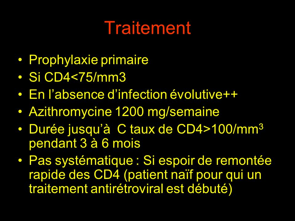 Traitement Prophylaxie primaire Si CD4<75/mm3