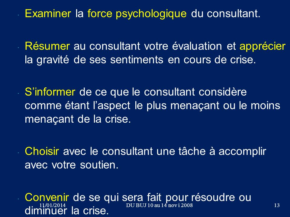 Examiner la force psychologique du consultant.