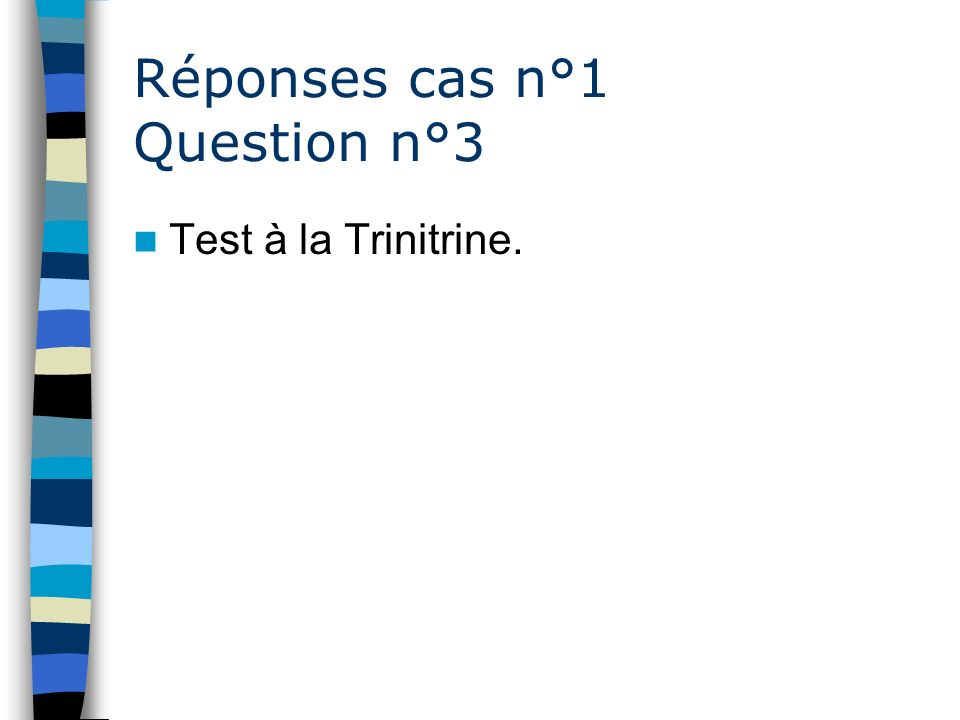 Réponses cas n°1 Question n°3