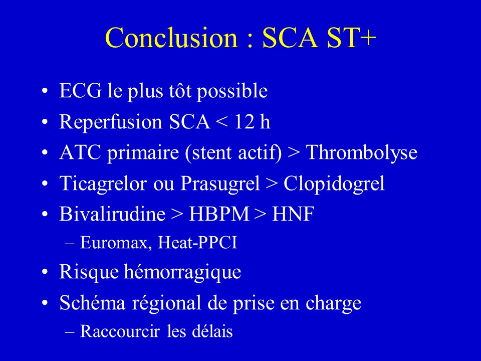 Conclusion : SCA ST+ ECG le plus tôt possible
