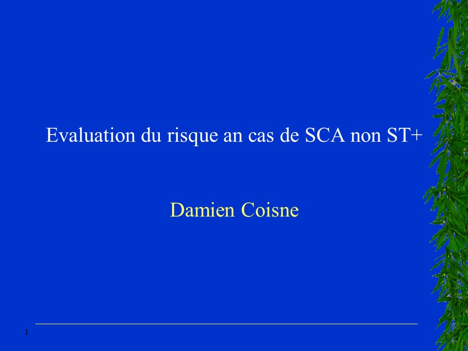 Evaluation du risque an cas de SCA non ST+