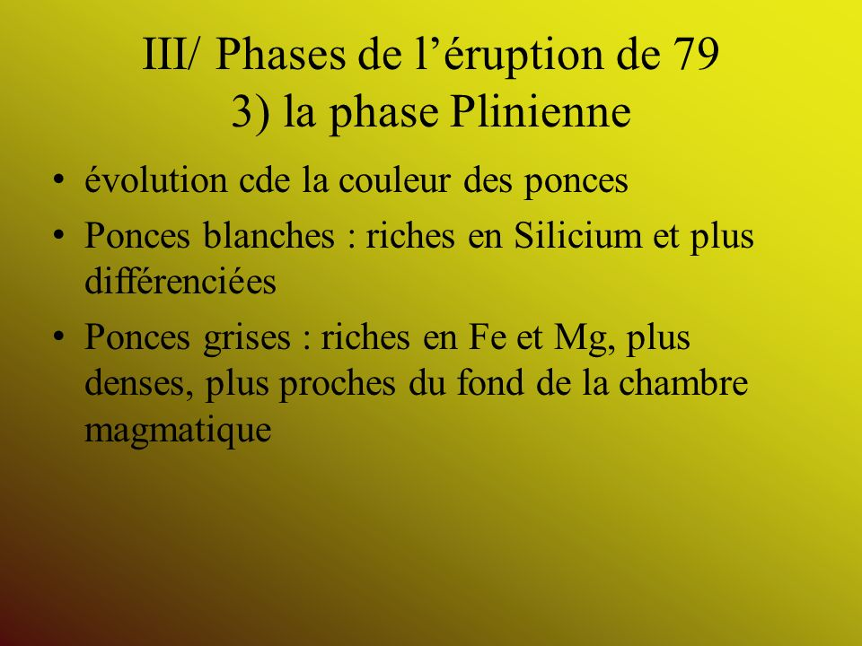 III/ Phases de l'éruption de 79 3) la phase Plinienne