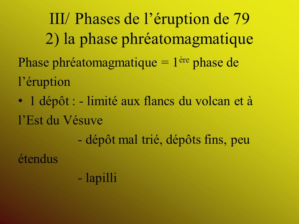 III/ Phases de l'éruption de 79 2) la phase phréatomagmatique