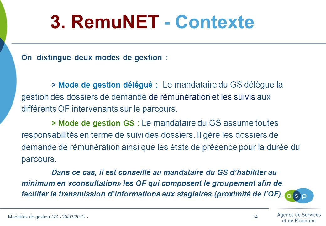 3. RemuNET - Contexte On distingue deux modes de gestion :