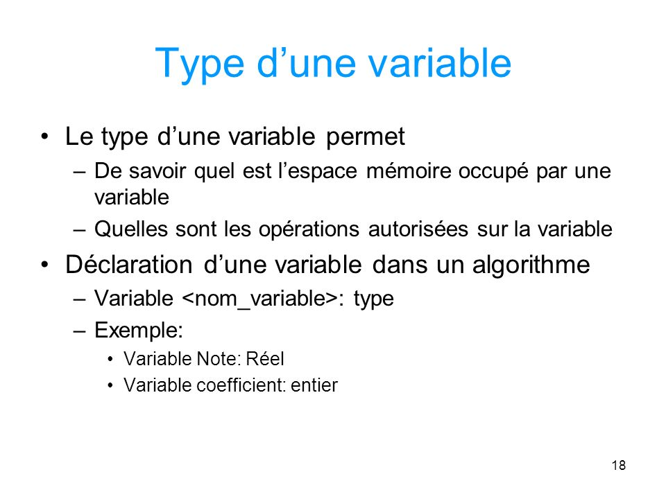 Type d'une variable Le type d'une variable permet