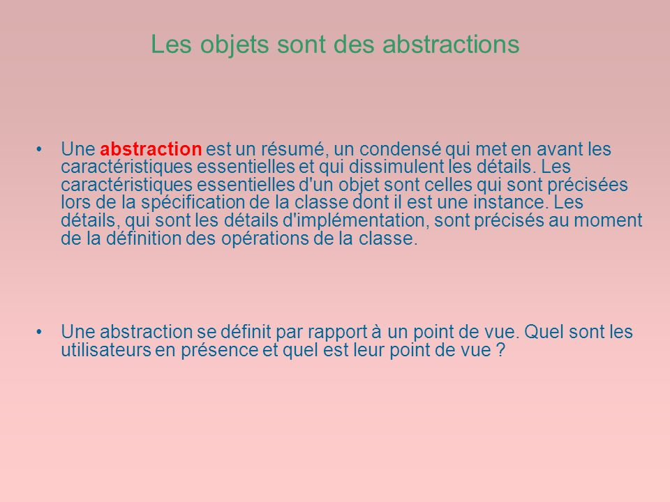 Les objets sont des abstractions