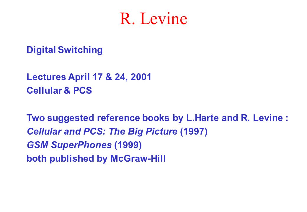 R. Levine Digital Switching Lectures April 17 & 24, 2001