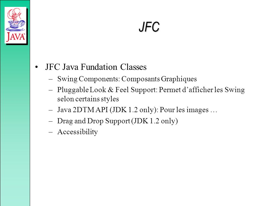 JFC JFC Java Fundation Classes Swing Components: Composants Graphiques