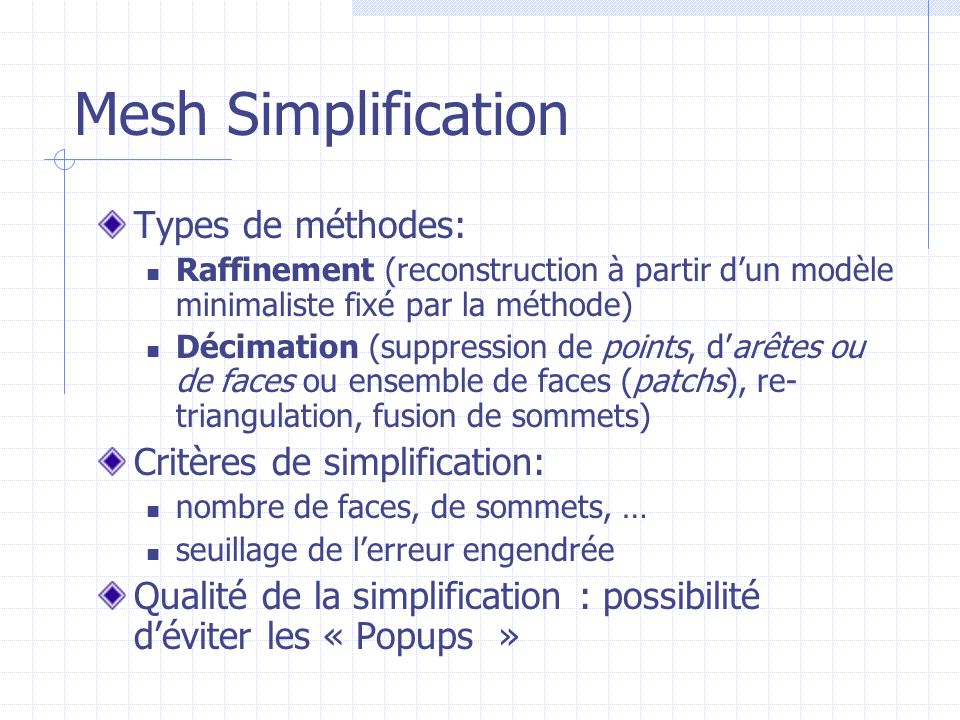 Mesh Simplification Types de méthodes: Critères de simplification: