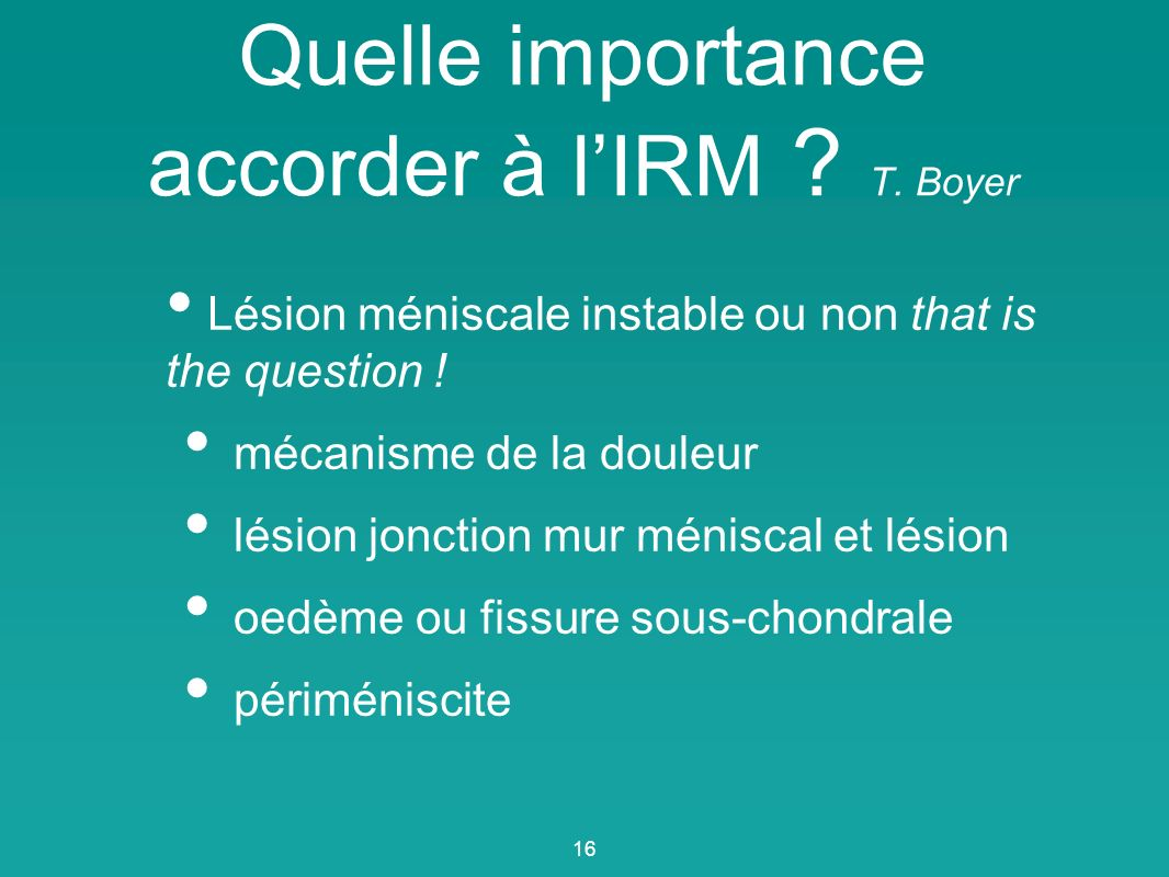 Quelle importance accorder à l'IRM T. Boyer