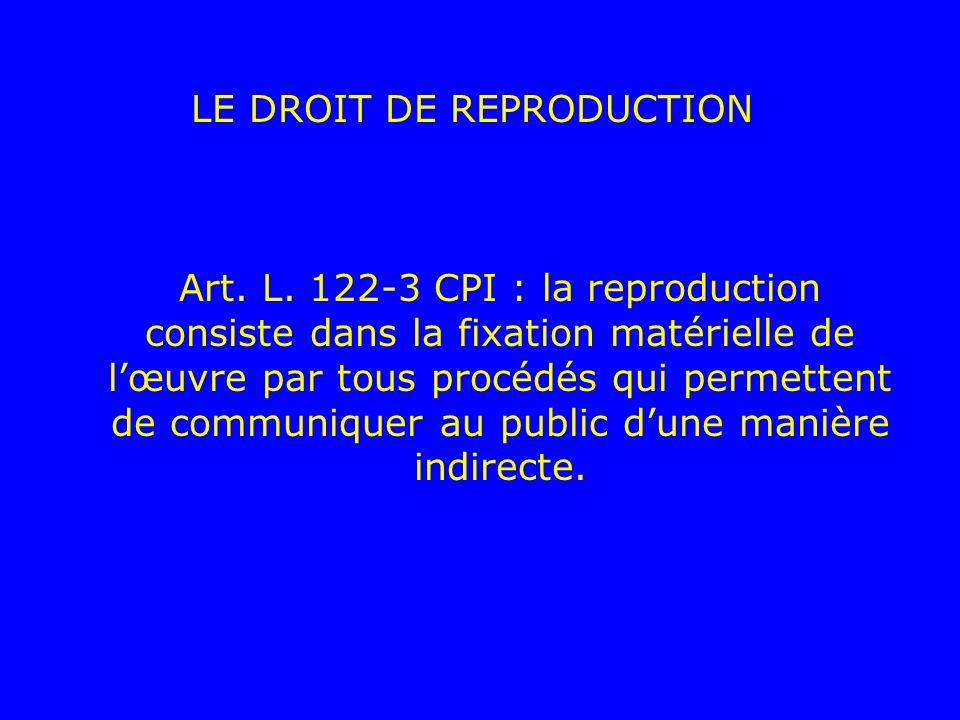 LE DROIT DE REPRODUCTION