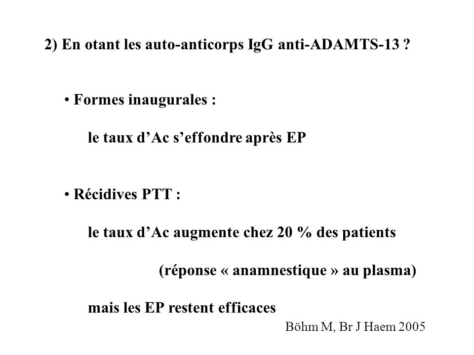 2) En otant les auto-anticorps IgG anti-ADAMTS-13
