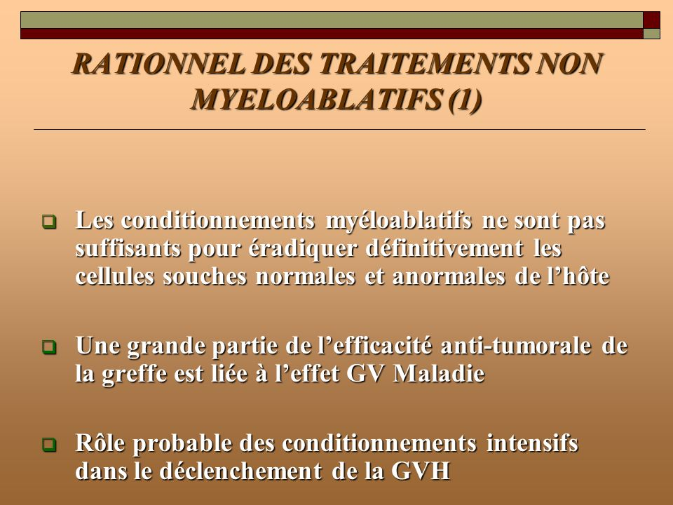 RATIONNEL DES TRAITEMENTS NON MYELOABLATIFS (1)